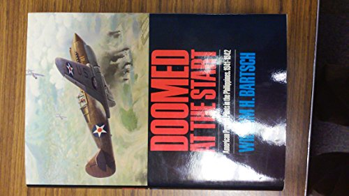 9780890964927: Doomed at the Start: American Pursuit Pilots in the Philippines, 1941-1942 (Texas a & M University Military History Series)
