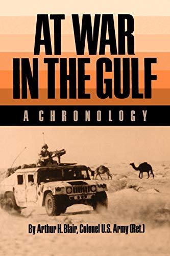 At War in the Gulf: A Chronology: Arthur H. Blair