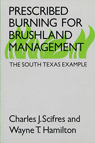 9780890965122: Prescribed Burning for Brushland Management: The South Texas Example