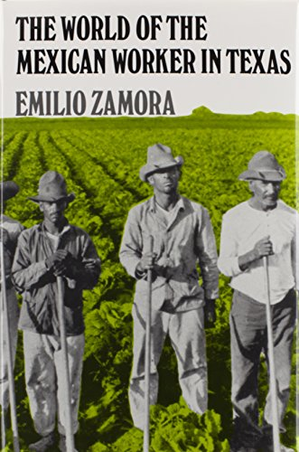 9780890965146: The World of the Mexican Worker in Texas (CENTENNIAL SERIES OF THE ASSOCIATION OF FORMER STUDENTS, TEXAS A & M UNIVERSITY)
