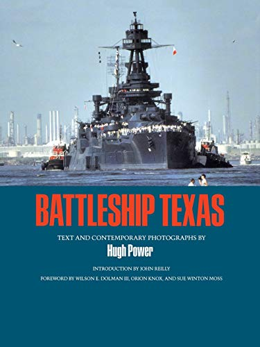 Battleship Texas (Volume 45) (Centennial Series of the Association of Former Students, Texas A&M ...