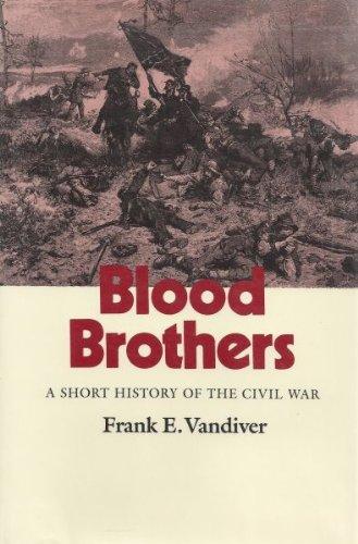 Blood Brothers: A Short History of the Civil War: Vandiver, Frank E.