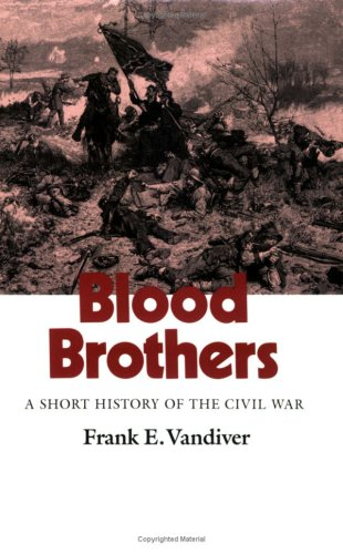 Blood Brothers: A Short History of the: Vandiver, Frank E.
