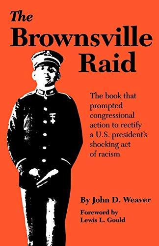 The Brownsville Raid: Weaver, John D.