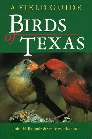 Birds of Texas: a Field Guide (The WL Moody Jr. Natural History Series No. 14)