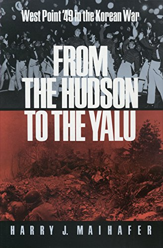 From the Hudson to the Yalu: West: Harry J. Maihafer
