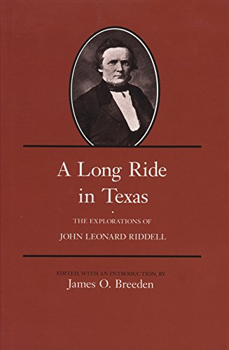 A Long Ride in Texas The Explorations of John Leonard Riddell