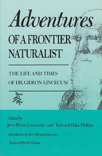 9780890965924: Adventures of a Frontier Naturalist: The Life and Times of Dr. Gideon Lincecum