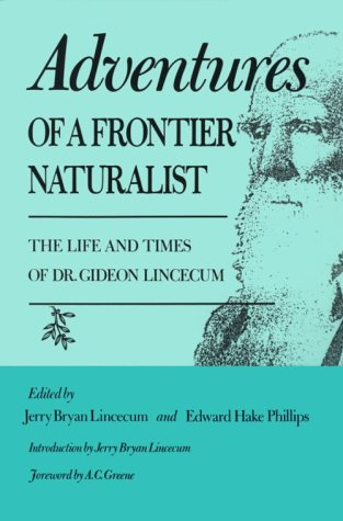 9780890966037: Adventures of a Frontier Naturalist: The Life and Times of Dr. Gideon Lincecum