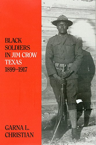 9780890966372: Black Soldiers in Jim Crow Texas, 1899-1917 (Centennial Series of the Association of Former Students, Texas A&M University)
