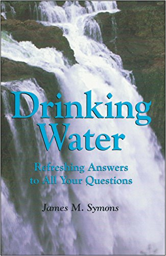 Drinking Water: Refreshing Answers to All Your Questions (Louise Lindsey Merrick Natural Environm...