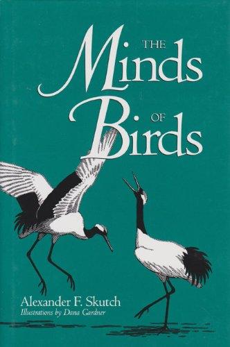 The Minds of Birds: Skutch, Alexander F.
