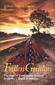 9780890966839: Fallen Guidon: The Saga of Confederate General Jo Shelby's March to Mexico
