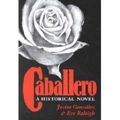 9780890967010: Caballero: A Historical Novel