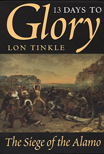 9780890967072: 13 Days to Glory: The Siege of the Alamo (Southwest Landmarks)