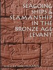 9780890967096: Seagoing Ships and Seamanship in the Bronze Age Levant (Ed Rachal Foundation Nautical Archaeology Series)