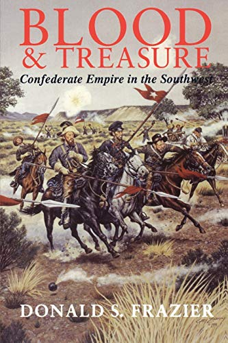 Blood and Treasure: Confederate Empire in the Southwest
