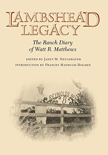9780890967386: Lambshead Legacy: The Ranch Diary of Watt R. Matthews (Centennial Series of the Association of Former Students, Texas A&M University)