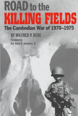 Road to the Killing Fields: The Cambodian War of 1970-1975 (Texas A & M University Military ...