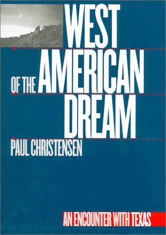 9780890967539: West of the American Dream: An Encounter with Texas (Tarleton State University Southwestern Studies in the Humanities)