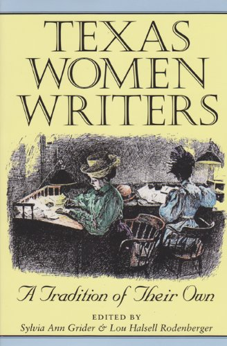 9780890967652: Texas Women Writers: A Tradition of Their Own (Tarleton State University Southwestern Studies in the Humanities)