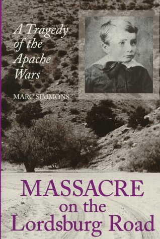 9780890967720: Massacre on the Lordsburg Road: A Tragedy of the Apache Wars (Elma Dill Russell Spencer Series in the West and Southwest)