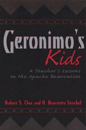 9780890967744: Geronimo's Kids: A Teacher's Lessons on the Apache Reservation (Elma Dill Russell Spencer Series in the West and Southwest)