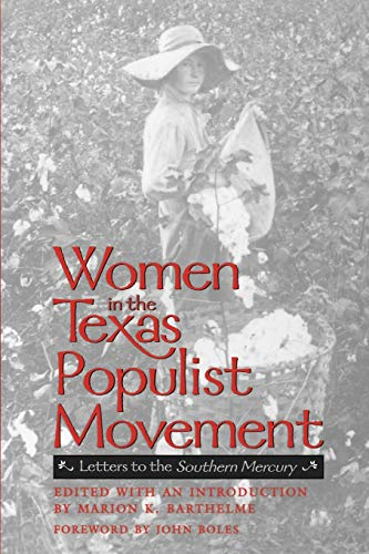 Women in the Texas Populist Movement: Letters to the Southern Mercury (Centennial Series of the ...