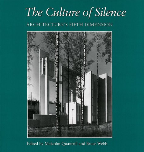 9780890967850: The Culture of Silence: Architecture's Fifth Dimension (Studies in Architecture and Culture)