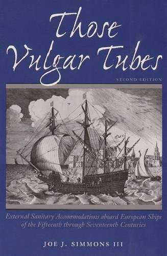 9780890967881: Those Vulgar Tubes: External Sanitary Accommodations aboard European Ships of the Fifteenth through Seventeenth Centuries (Studies in Nautical Archaeology)