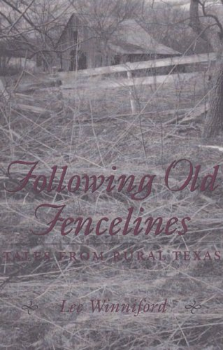 9780890968024: Following Old Fencelines: Tales from Rural Texas (C. A. Brannen Series)