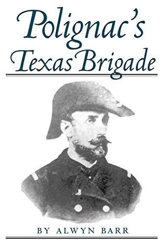 9780890968147: Polignac's Texas Brigade