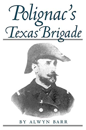 9780890968147: Polignac's Texas Brigade (Williams-Ford Texas A&M University Military History Series)