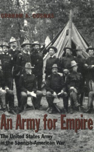 9780890968161: An Army for Empire: The United States Army in the Spanish-American War (Williams-Ford Texas A&M University Military History Series)