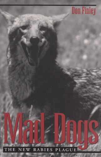 9780890968222: Mad Dogs: The New Rabies Plague (Louise Lindsey Merrick Natural Environment Series)