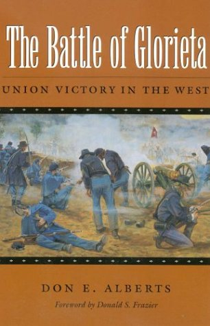 9780890968253: The Battle of Glorieta: Union Victory in the West (Texas A&m University Military History Series, No 61)