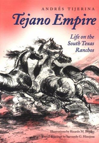 9780890968345: Tejano Empire: Life on the South Texas Ranchos