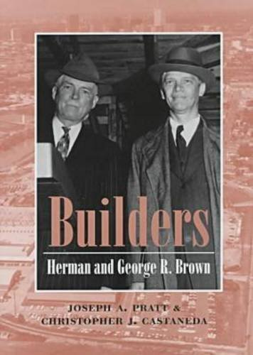 9780890968406: Builders: Herman and George R. Brown (Kenneth E. Montague Series in Oil and Business History)