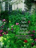9780890968482: The New Central Texas Gardener