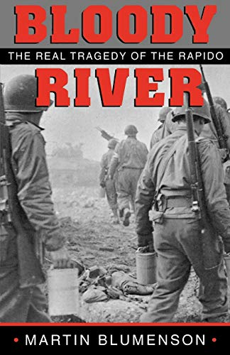 9780890968529: Bloody River: The Real Tragedy of the Rapido (Williams-Ford Texas A&M University Military History Series)