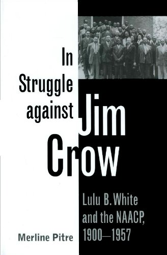 9780890968697: In Struggle against Jim Crow: Lulu B. White and the NAACP, 1900-1957 (Centennial Series of the Association of Former Students, Texas A&M University)
