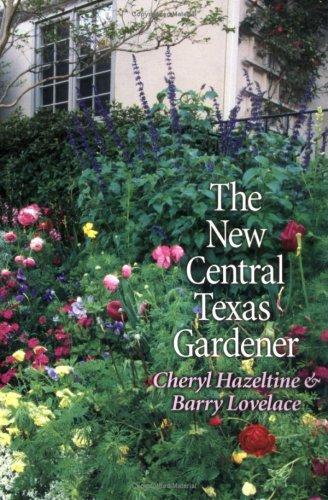 9780890968710: The New Central Texas Gardener