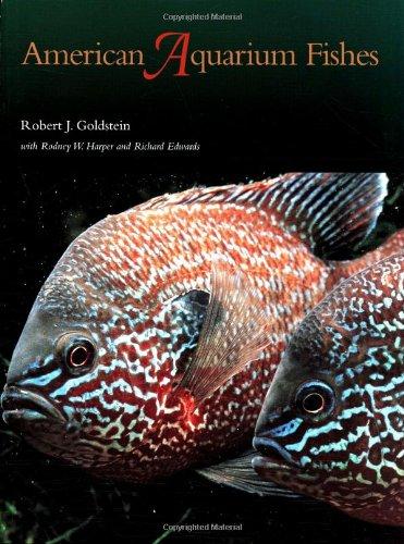 American Aquarium Fishes (W. L. Moody Jr. Natural History Series): Robert J. Goldstein; Rodney W. ...