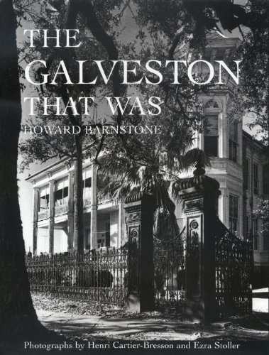 The Galveston That Was (Sara and John Lindsey Series in the Arts and Humanities): Barnstone, Howard