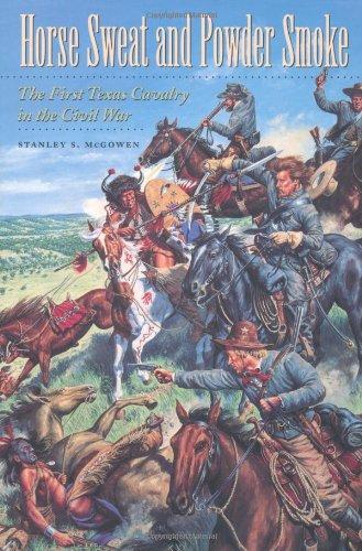 HORSE SWEAT AND POWDER SMOKE.: McGowen, Stanley S.