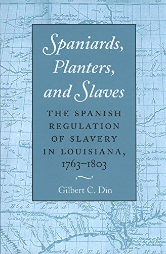 Spaniards, Planters, and Slaves: The Spanish Regulation of Slavery in Louisiana, 1763-1803 (...