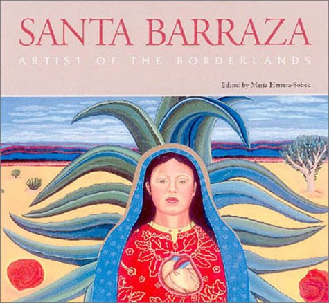 Santa Barraza, Artist of the Borderlands (Hardback): Santa C. Barraza