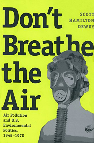 9780890969144: Don't Breathe the Air: Air Pollution and U.S. Environmental Politics, 1945-1970 (Environmental History Series)