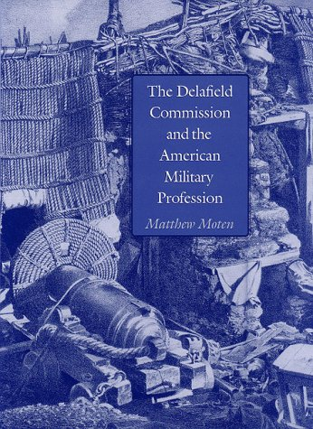 The Delafield Commission and the American Military Profession (Williams-Ford Texas A&M ...