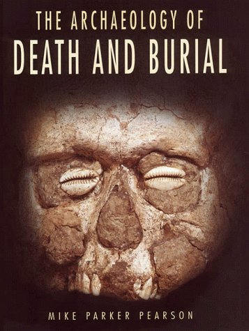 9780890969267: Archaeology of Death and Burial (Texas a & M University Anthropology Series, No. 3)